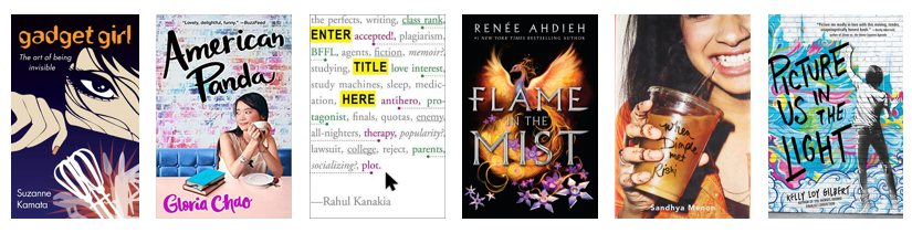 Pictures of the book covers of Gadget Girl: The Art of Being Invisible by Suzanne Kamata,  American Panda by Gloria Chao, Enter Title Here by Rahul Kanakia, Flame in the Mist by Renee Ahdieh, When Dimple Met Rishi by Sandhya Menon, and Picture Us In The Light by Kelly Loy Gilbert.