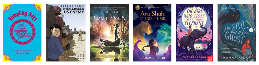 Pictures of the book covers of Dumpling Days by Grace Lin, They Called Us Enemy by George Takei, Listen, Slowly by Thanhha Lai, Aru Shah and the End of Time by Roshani Chokshi, The Girl Who Stole an Elephant by Nizrana Farook, and The Girl and the Ghost by Hanna Alkaf.